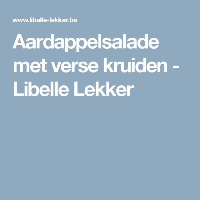 Aardappelsalade met verse kruiden - Libelle Lekker