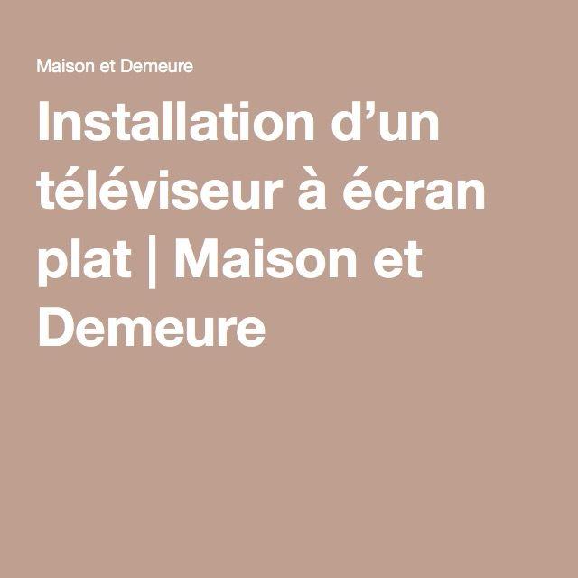 Installation d'un téléviseur à écran plat | Maison et Demeure