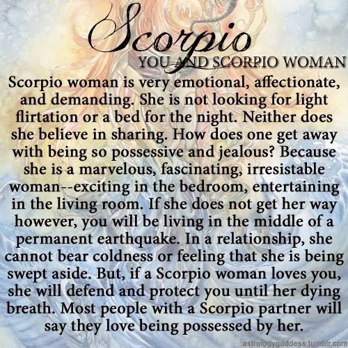 You and The Scorpio Woman: The Scorpio woman is very emotional, affectionate and demanding. She...