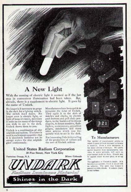 "A US Radium ad for ""Undark"" paint-in the 1930's the last of the radium girls died due to using the radium-based paint."