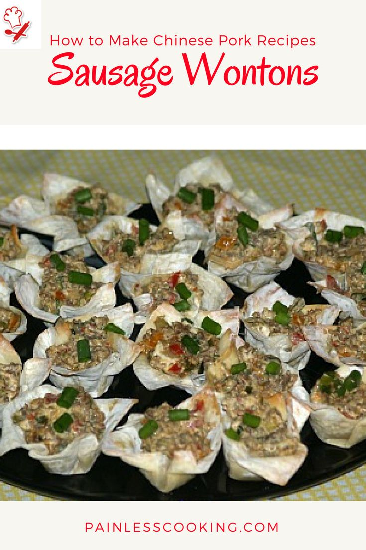 Learn how to make Chinese pork recipes. This recipe for sausage wontons make a great appetizer. Wrap wonton wrappers over mini muffin tins and bake until edges brown. In a skillet cook sausage and combine ingredients. Spoon mixture into wonton cups and bake. This makes 48.