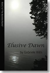 Elusive Dawn: Book 2 of The Muskoka Trilogy - by Gabriele Wills