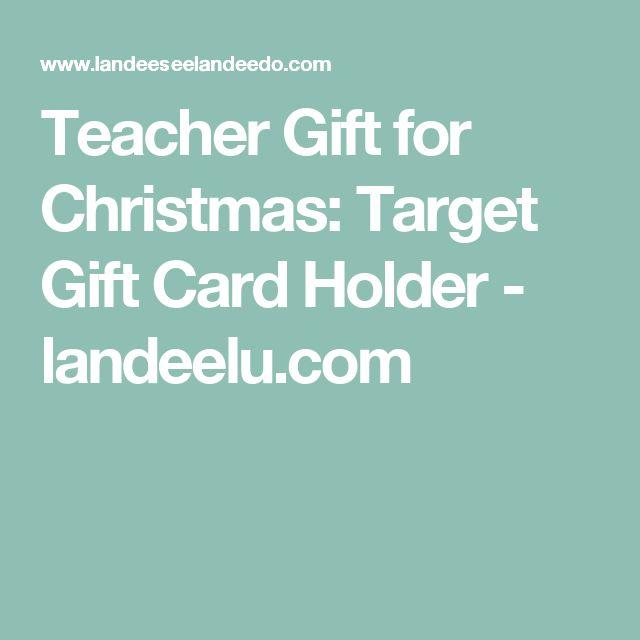 Teacher Gift for Christmas: Target Gift Card Holder - landeelu.com