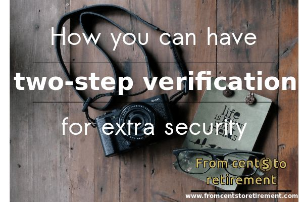 two-step verification ; even if you get hacked you are protected!