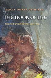 """In the preface to this unorthodox – both in terms of theological content and organizing principle (how many other collections of poems can you think of that are classified specifically as Jewish – or Muslim or Christian, etc.?) – collection, Ostriker refers to """"the umbilicus of hope."""""""