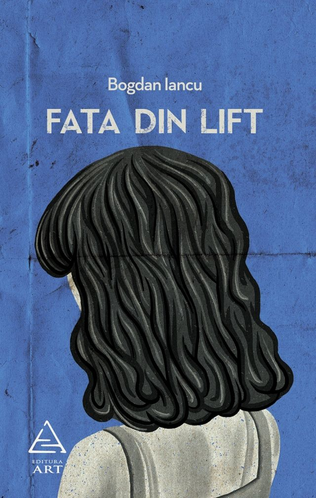 Bogdan Iancu - Fata din lift - poezii