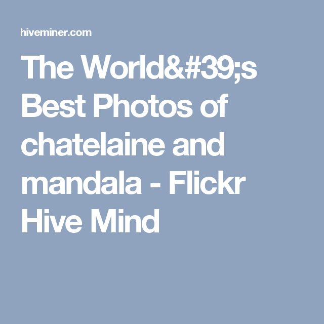 The World's Best Photos of chatelaine and mandala -  Flickr Hive Mind