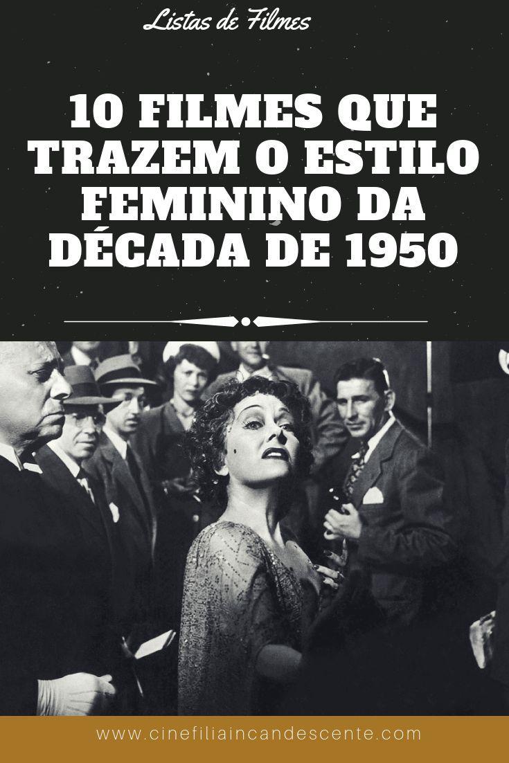 Top10 Dez Filmes Trazendo O Estilo Feminino Da Decada De 1950