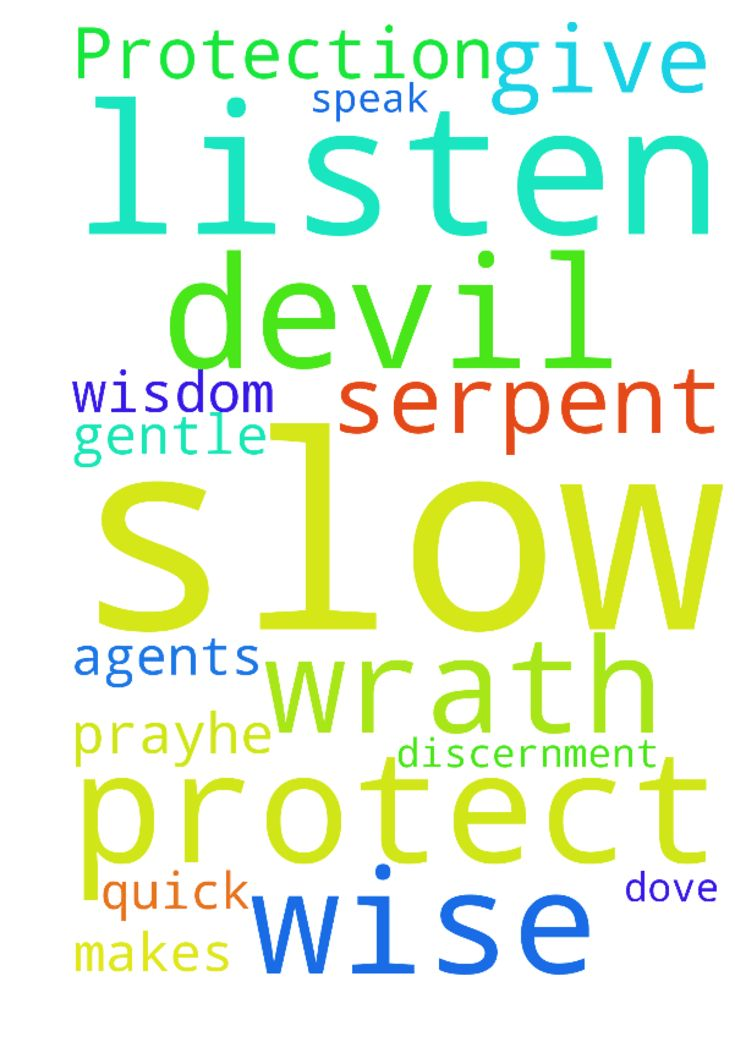 Protection -  Please pray for The LORD to protect me from the devil and his agents. Also, for the LORD to give me wisdom and discernment. Please pray that I am quick to listen, slow to speak, slow to wrath. Please prayHe makes me wise as a serpent and gentle as a dove.  Posted at: https://prayerrequest.com/t/LHi #pray #prayer #request #prayerrequest