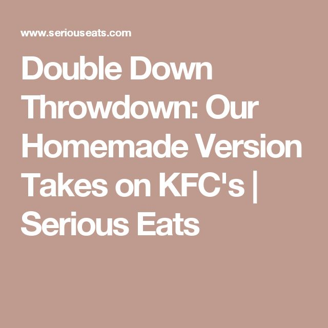 Double Down Throwdown: Our Homemade Version Takes on KFC's | Serious Eats