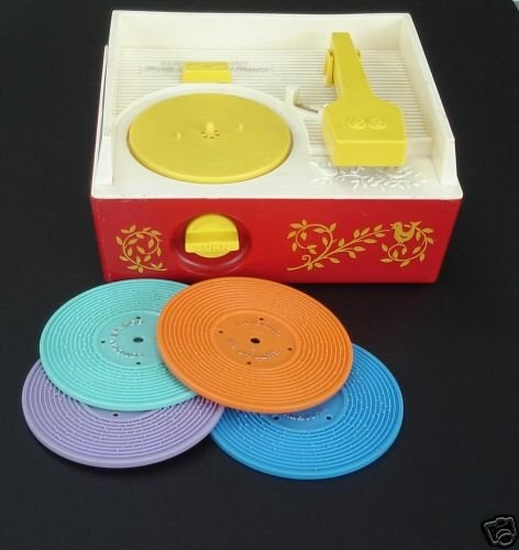 Fisher Price record player - one of my boys' favourites and it never broke !!
