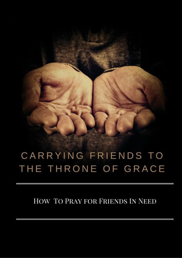 CARRYING FRIENDS TO THE THRONE OF GRACE - StoneGable