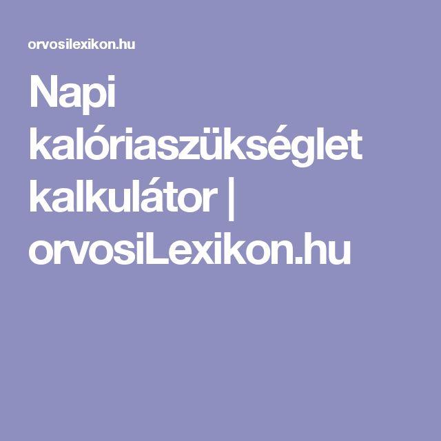 Napi kalóriaszükséglet kalkulátor | orvosiLexikon.hu