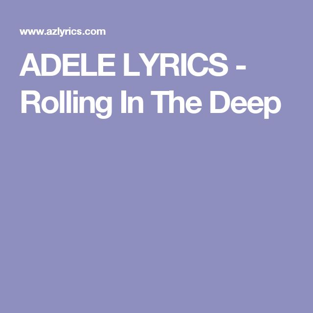 1000+ ideas about Adele Lyrics on Pinterest | Adele Quotes ... Rolling In The Deep Lyrics