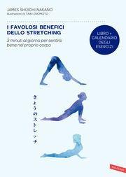 I favolosi benefici dello stretching | James Shuichi Nakano