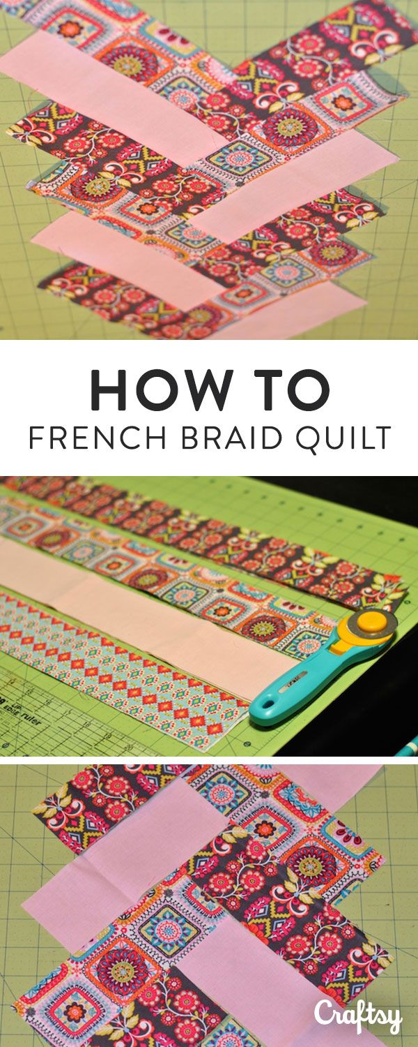 Choose Your Favorite Way To Make A French Braid Quilt