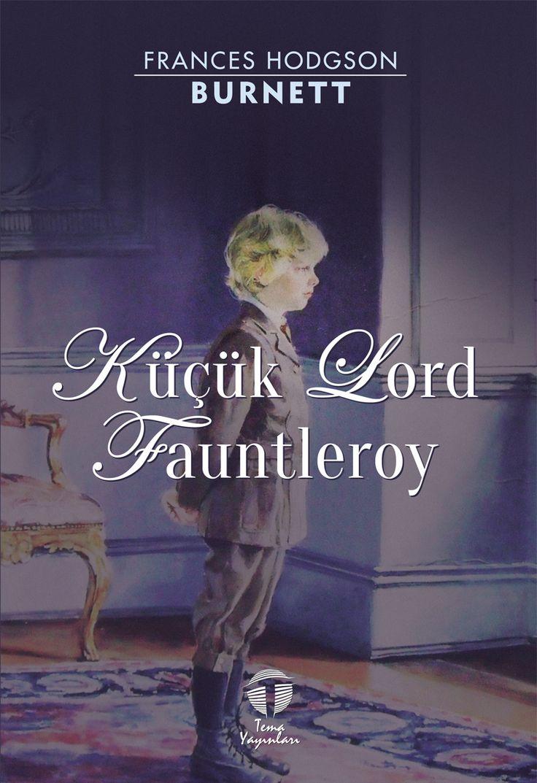 Küçük Lord Fauntleroy, Frances Hodgson Burnett, Tema Yayınları Cover designed  M. S. Fidancı