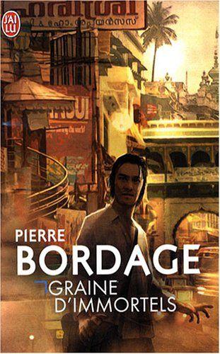 Graine d'immortels: Amazon.fr: Pierre Bordage: Livres