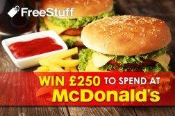 Win a £250 McDonalds Gift Card | Free Prize Draws Online | Free Stuff E:31/08