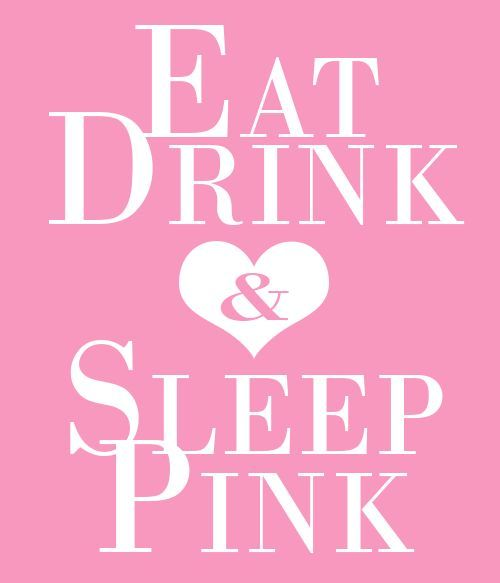 Eat, Drink & Sleep PINK! - 54 Pretty Pink Posters and Quotes @styleestate