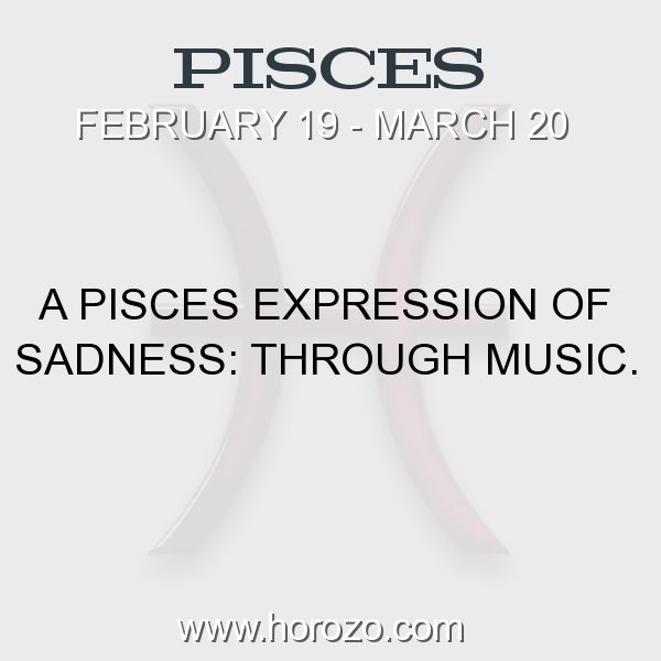 Fact about Pisces: A Pisces expression of sadness: Through music. #pisces, #piscesfact, #zodiac. Pisces, Join To Our Site https://www.horozo.com You will find there Tarot Reading, Personality Test, Horoscope, Zodiac Facts And More. You can also chat with other members and play questions game. Try Now!