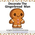Everyone loves Gingerbread Men and they are so much fun to decorate.  This activity includes the cover sheet, template and parent letter.  Print th...
