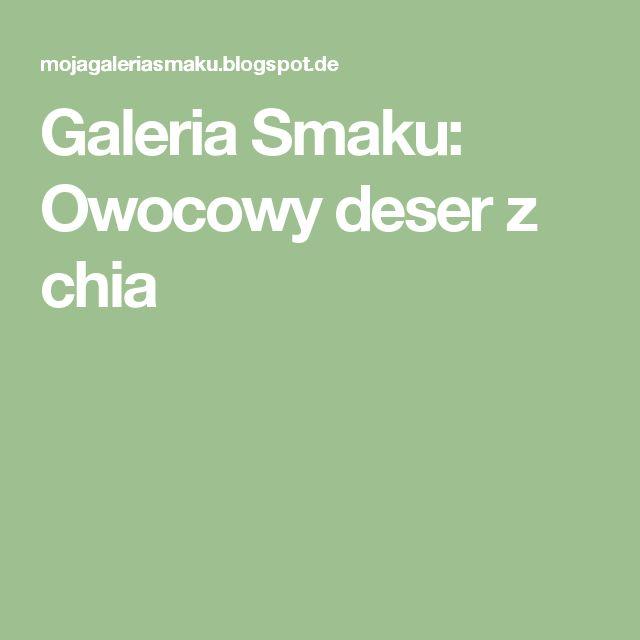 Galeria Smaku: Owocowy deser z chia