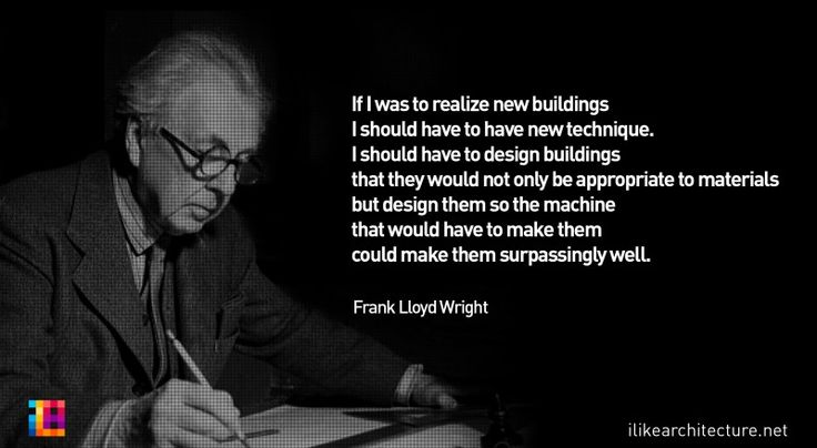 frank lloyd wright quote i like architecture