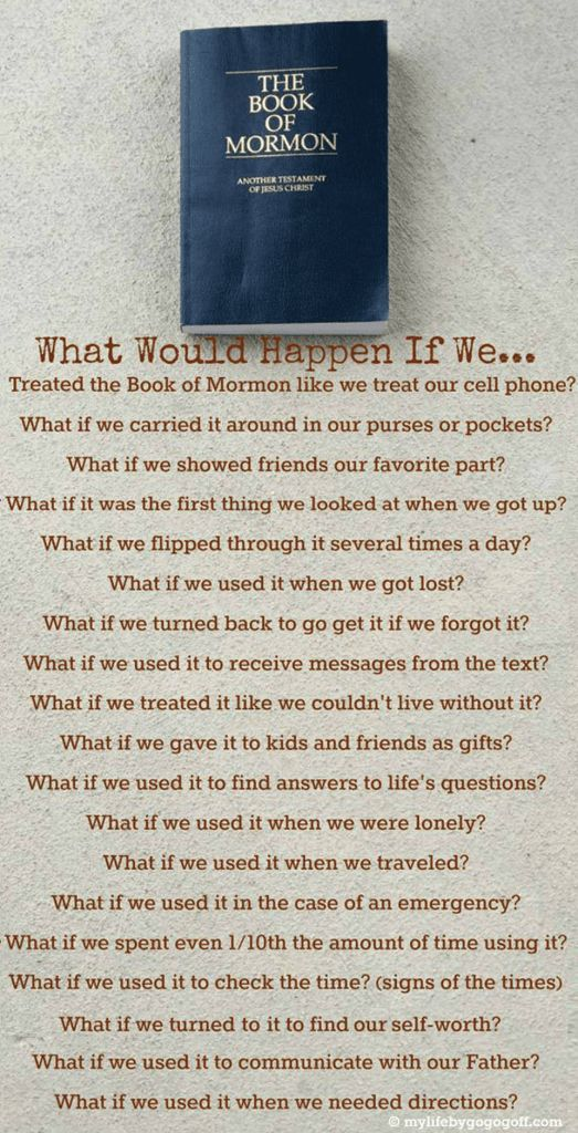 What would happen if we... Treated the Book of Mormon like we treat our cell phone?  What if we carried it around in our purses or pockets?  What…