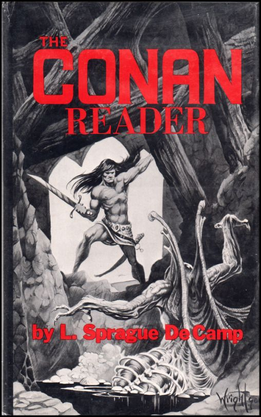 The Conan Reader by L. Sprague De Camp. Cover art by Bernie Wrightson, 1968.