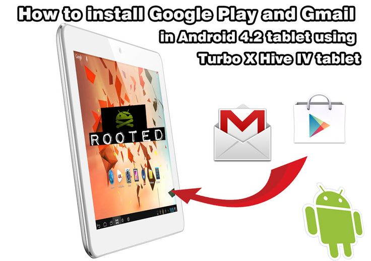 #Google #Play and #Gmail in Android tablet. How to install Google Play and Gmail in #Android 4.2 #tablet using #TurboX Hive IV tablet