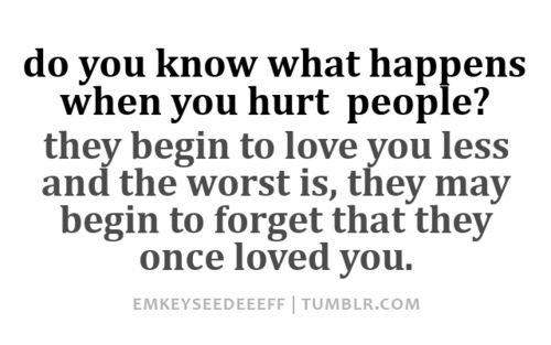 Hurting People Quotes | That said, now: HOW TO STOP HURTING PEOPLE?