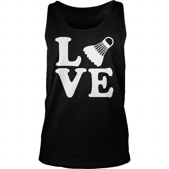 Badminton love tshirt shirt
