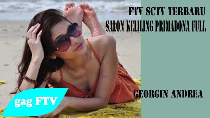 FTV SCTV TERBARU ~ Salon KELILING Primadona FULL Georgina Andrea, Fendy ...