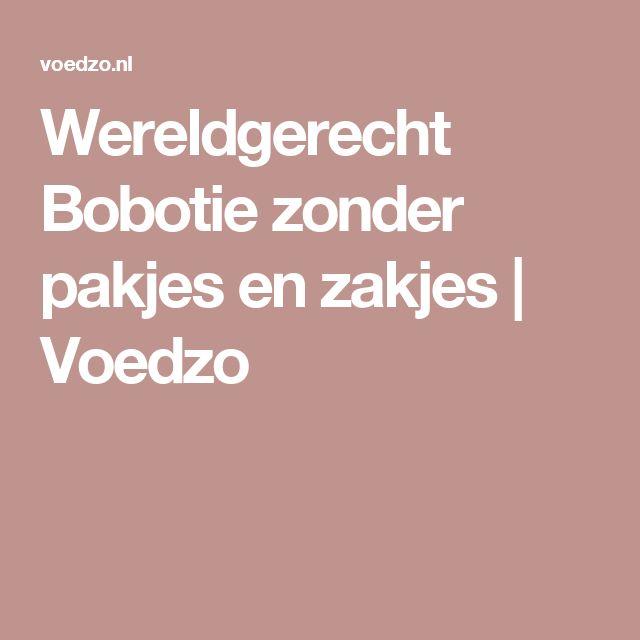 Wereldgerecht Bobotie zonder pakjes en zakjes | Voedzo