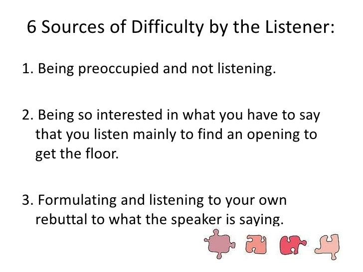 why are listening skills difficult to Listening is so important that many top employers provide listening skills training for their employees this is not surprising when you consider that good listening skills can lead to better customer satisfaction, greater productivity with fewer mistakes, and increased sharing of information that in turn can lead to more creative and innovative work.