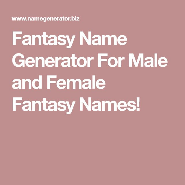 Fantasy Name Generator For Male and Female Fantasy Names!