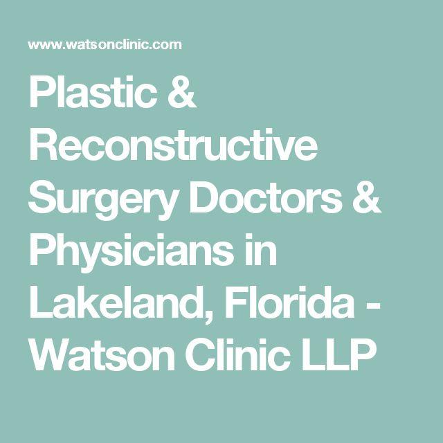 Plastic & Reconstructive Surgery Doctors & Physicians in Lakeland, Florida  - Watson Clinic LLP
