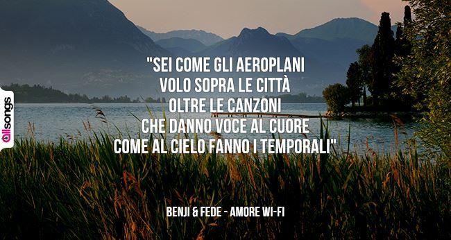 Citazione tratta da: Amore Wi-Fi - Benji & Fede