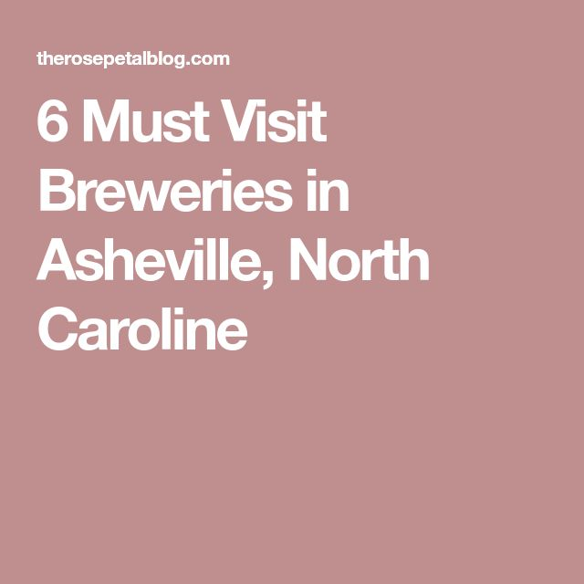 6 Must Visit Breweries in Asheville, North Caroline