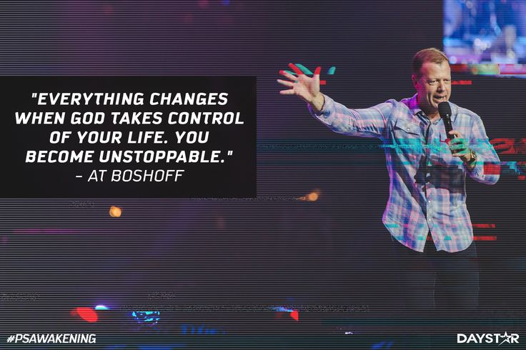 """""""Everything changes when God takes control of your life. You become unstoppable."""" -At Boshoff [Daystar.com]"""