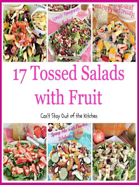17 Tossed Salads with Fruit | Can't Stay Out of the Kitchen | some of the most scrumptious #salads you will ever eat! Very refreshing on hot summer days. These salads are great for company. #glutenfree #fruit #sidedish