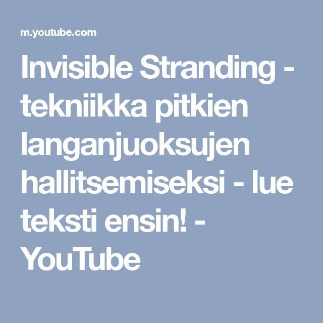 Invisible Stranding - tekniikka pitkien langanjuoksujen hallitsemiseksi - lue teksti ensin! - YouTube