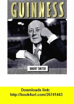 Guinness (9781557830425) Robert Tanitch, Alec Guinness , ISBN-10: 1557830428  , ISBN-13: 978-1557830425 ,  , tutorials , pdf , ebook , torrent , downloads , rapidshare , filesonic , hotfile , megaupload , fileserve