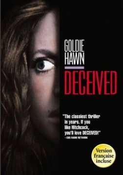Deceived (1991) Adrienne Saunders's idyllic life comes crashing down on her when her husband is killed -- an incident that suddenly uncovers his actual identity and a series of mysteries about his true personality. Goldie Hawn, John Heard, Damon Redfern...TS suspense