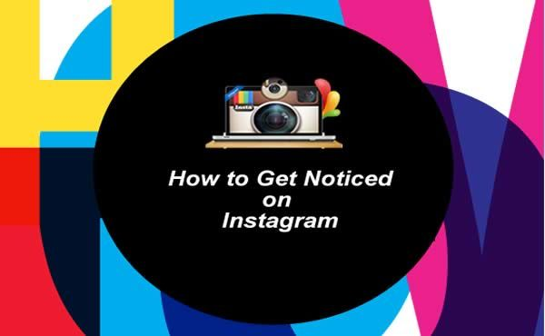 How to get noticed on instagram