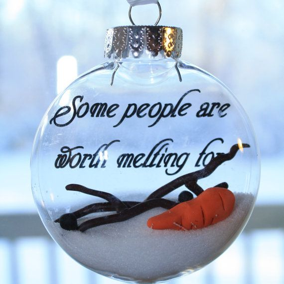 Some people are worth melting for - melted snowman ornament.