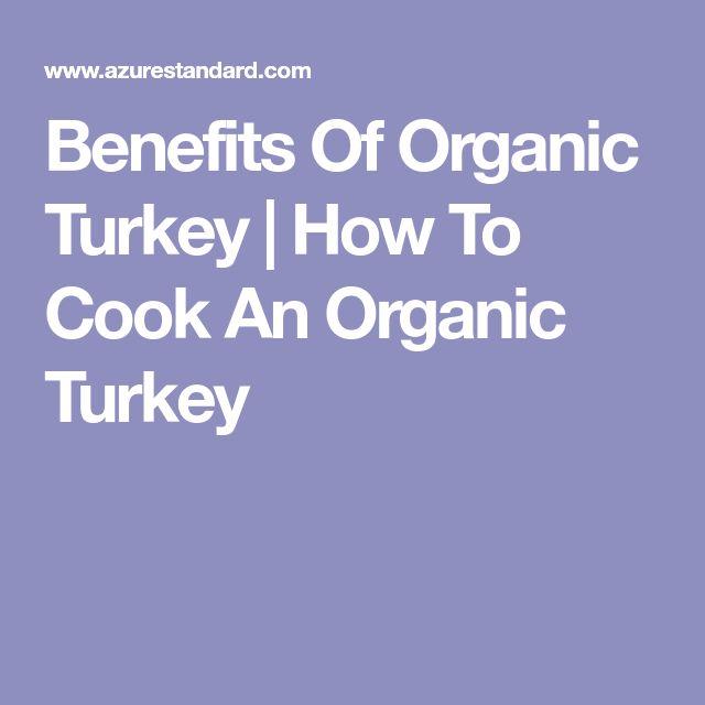 Benefits Of Organic Turkey | How To Cook An Organic Turkey