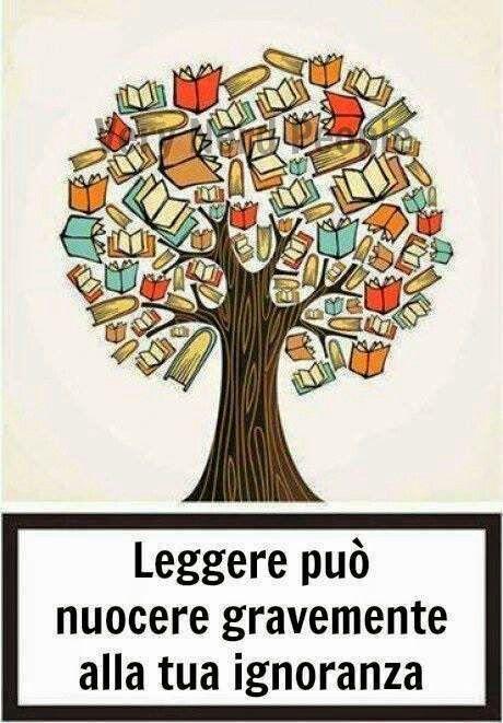 Leggere può nuocere gravemente alla tua ignoranza
