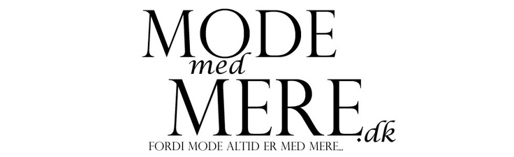 Mode Med Mere | Bloggers Delight